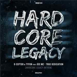 D-Ceptor & Tyfon Feat. Gee MC - True Dedication (Hardcore Legacy Anthem) FLAC