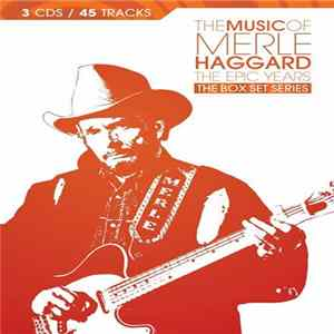 Merle Haggard - The Music Of Merle Haggard - The Epic Years FLAC