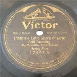 Henry Burr - There's A Little Spark Of Love Still Burning / Everything Reminds Me Of That Old Sweetheart Of Mine FLAC