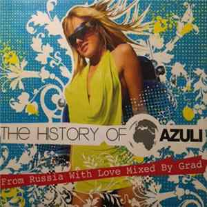 Grad - The History Of Azuli. From Russia With Love Mixed By Grad FLAC