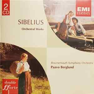 Sibelius, Bournemouth Symphony Orchestra, Paavo Berglund - Orchestral Works FLAC