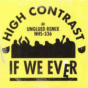 High Contrast - If We Ever (Unglued Remix) FLAC