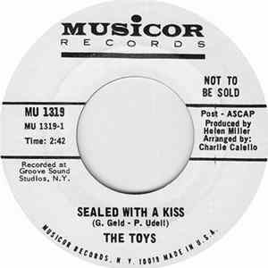 The Toys - Sealed With A Kiss / I Got My Heart Set On You FLAC