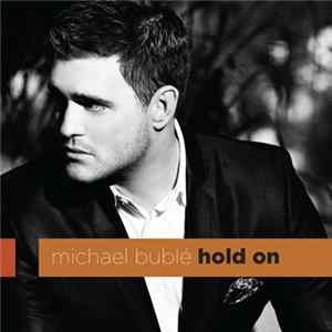 Michael Bublé - Hold On FLAC