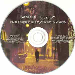 Band Of Holy Joy - On The Ground Where John Wesley Walked FLAC