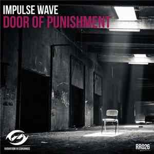 Impulse Wave - Door Of Punishment FLAC