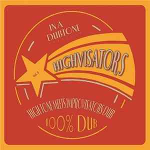 Highvisators = High Tone Meets Improvisators Dub - Highvisators FLAC