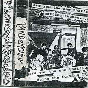 Pandemonium - Are You The One That's Getting Fucked.... FLAC