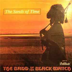 The Band Of The Black Watch - The Sands Of Time FLAC