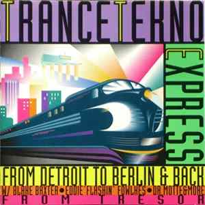 Various - Trance Tekno Express - From Detroit To Berlin & Back FLAC